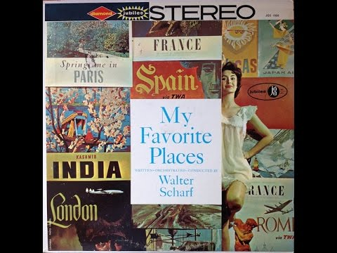 Walter Scharf 'My Favorite Places' 1958 STEREO Space Age Pop FULL ALBUM