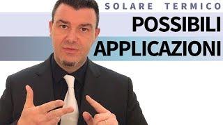 Solare Termico - Possibili Applicazioni