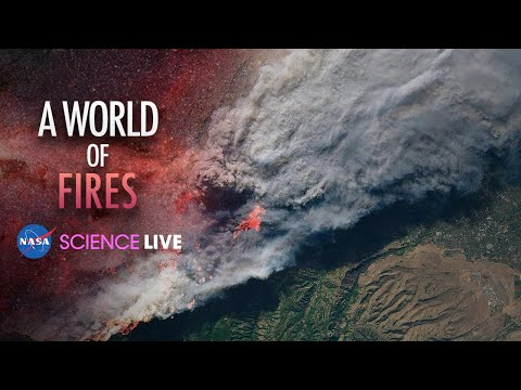 NASA Science Live: A World of Fires