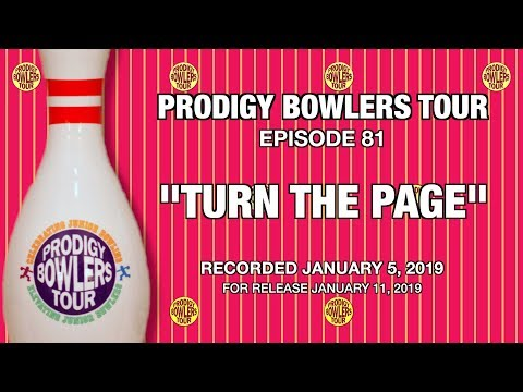 PRODIGY BOWLERS TOUR -- 01-05-2019 -- Turn the Page