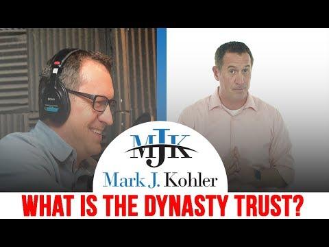 What is the Dynasty Trust? | Mark J Kohler | Tax & Legal Tip