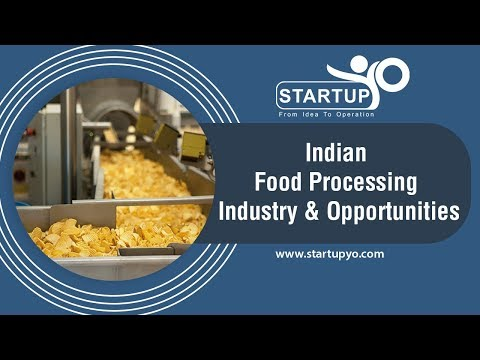 Indian Food Processing Industry & Opportunities - StartupYo | Www.startupyo.com