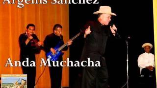 Argenis Sanchez - Anda Muchcha