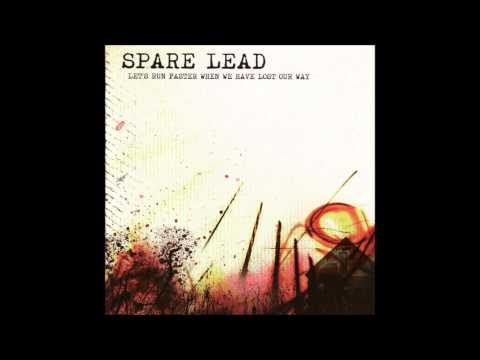 Spare Lead - Let's Run Faster When We Have Lost Our Way (Full album)