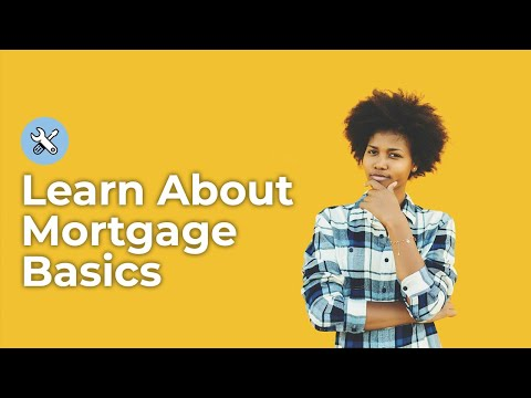 Mortgage Basics - Mortgage 101