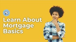 Mortgage Basics - Mortgage 101