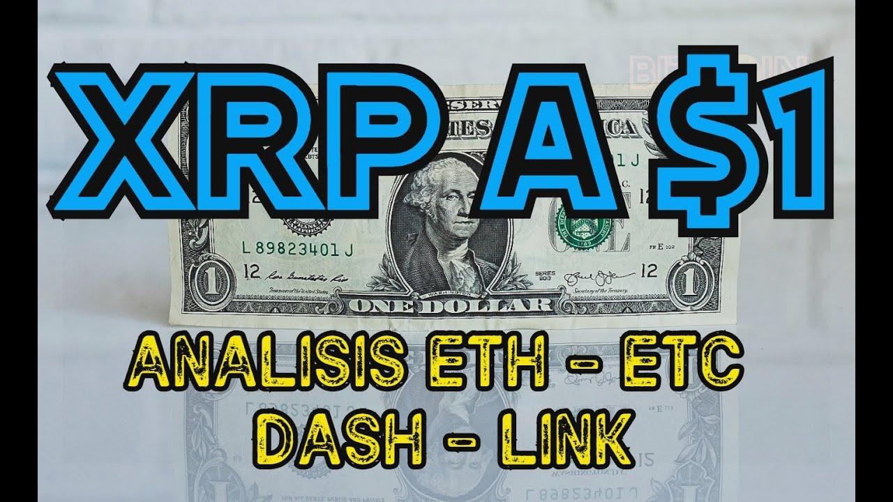 🚀¿¿XRP a $1??🚀   ANÁLISIS ETHEREUM - ETC - DASH - LINK   ALTCOINS español