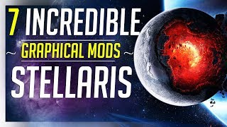 The 7 Best Stellaris Graphics Mods
