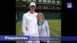 #topstories – Kevin Anderson se trotse ma