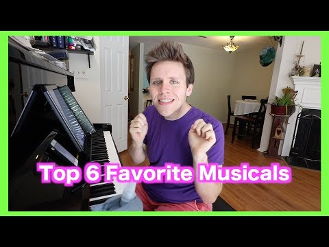 Top 6 FAVORITE Musicals in Musical Theatre