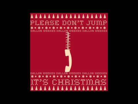 Please Don't Jump (It's Christmas) By Dallon Weekes