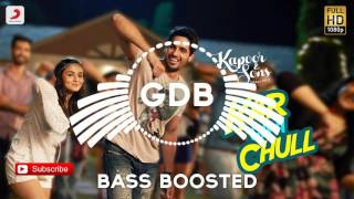 Download Hindi Video Songs - Kar Gayi Chull [BASS BOOSTED] Kapoor & Sons, Alia Bhatt, Badshah, Amaal Mallik Fazil