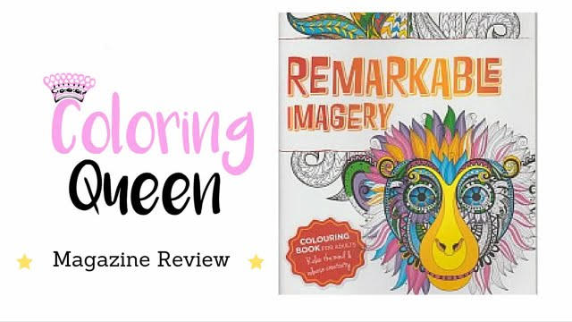 Coloring magazine adults - Remarkable Imagery Adult Coloring Magazine Review