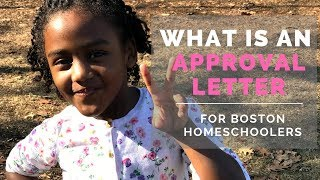 What Is A Homeschool Approval Letter | For Boston Homeschoolers