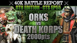 Death Korps of Krieg vs Orks Warhammer 40K Battle Report 8th Ed CTS55: THE GREAT ADVANCE! 2000pts