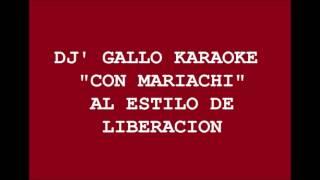 Karaoke Con mariachi Liberación