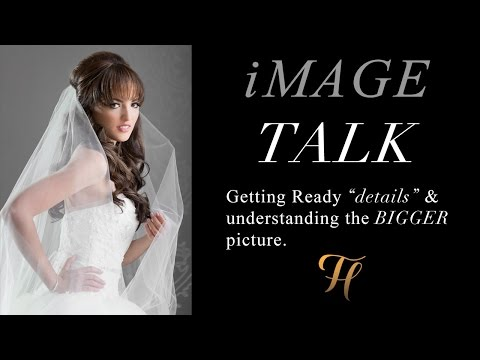 """iMAGE TALK   Getting ready """"details"""" & the BIGGER picture."""