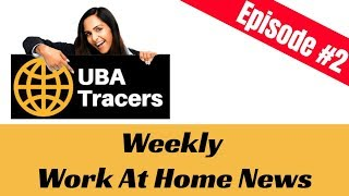 UBA Processor Weekly Work At Home News Episode 2