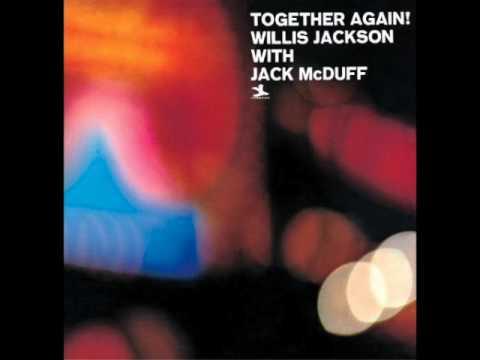 "Willis Jackson With Jack McDuff — ""Together Again!"" [Full Album] 1959—1961"
