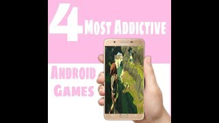 Top 4 most Addictive games for Android 2018 | offline |
