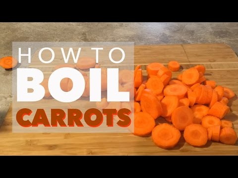 How to Boil Carrots Properly | The Easiest Way on How to Cook Carrots