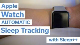 Apple Watch Automatic Sleep Tracking with Sleep++