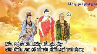 Cứ Mỗi Tối nghe Kinh Phật này Cả nhà sẽ tránh được mọi Tai Ương mang Phúc Đức 7 đời con cháu