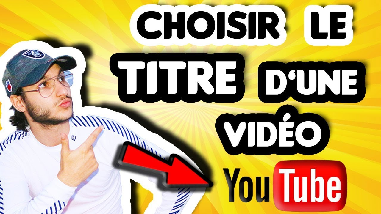 tuto  comment choisir le titre d u0026 39 une video youtube  ud83c udfa5