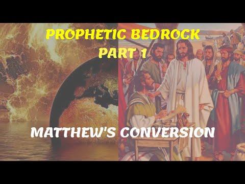 Prophetic Bedrock - Part 1A - Matthew's Conversion