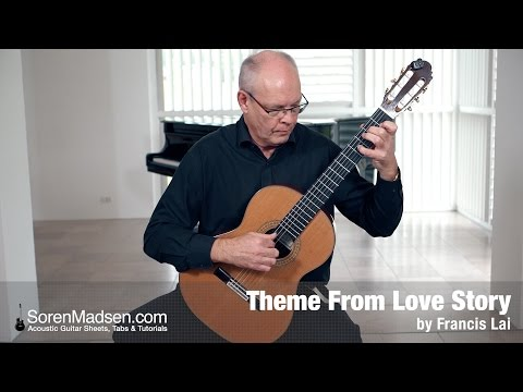 Theme From Love Story By Francis Lai - Danish Guitar Performance - Soren Madsen