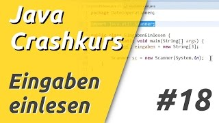 Java Crashkurs für Anfänger in 3 Std [18/21] | TASTATUR & DATEIEN EINLESEN
