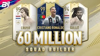 60 MILLION COIN SQUAD BUILDER w/ PRIME ICON MOMENTS | FIFA 19 ULTIMATE TEAM