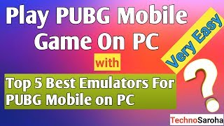 PUBG Mobile Game PC me Kaise Chalaye | Top 5 Best Emulators for PUBG Mobile On PC | Play PUBG Mobile