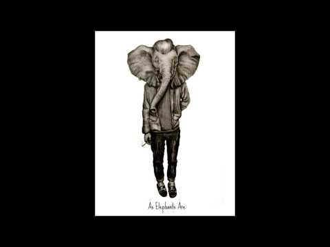 Grown Ups - As Elephants Are