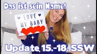SCHWANGERSCHAFTSUPDATE 15.-18. SSW ♡ Verkündung vom BABYNAMEN!