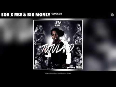 SOB X RBE & Big Money- Glock 22 (Clean)