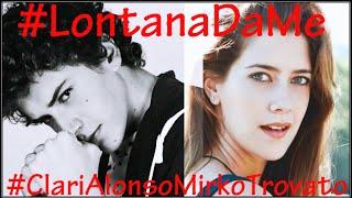 Lontana da me - Mirko Trovato e Clara Alonso