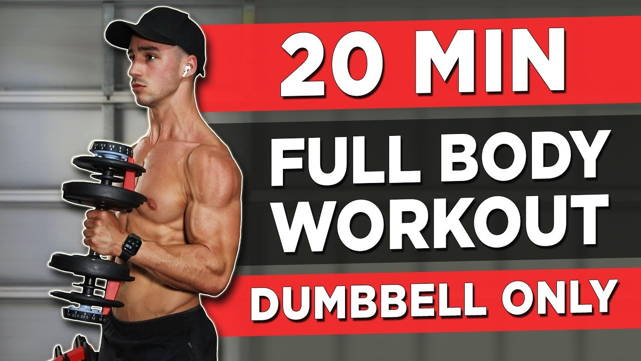 Download 20 MINUTE FULL BODY WORKOUT (DUMBBELLS ONLY)