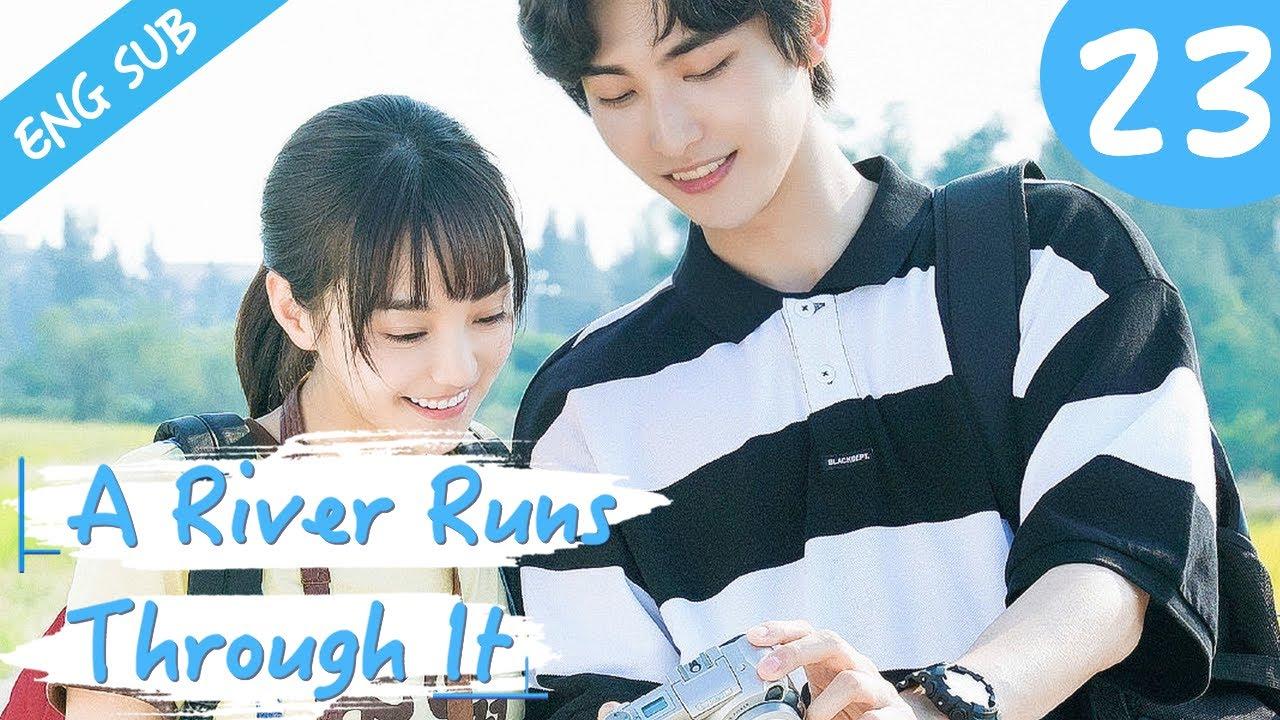 Download [Eng Sub] A River Runs Through It 23 (Richards Wang, Hu Yixuan)   上游