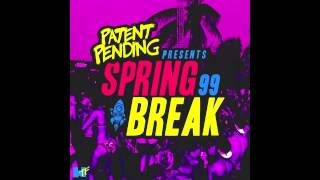 Patent Pending - My Own Worst Enemy (Spring Break