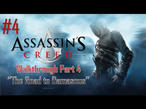 Assassin's Creed | Walkthrough Part 4 - The Road to Damascus [HD]