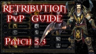 5.3 Retribution Paladin PvP Guide: Mists of Pandaria [HD]
