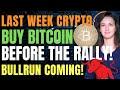 Buy Bitcoin Before the Rally! (Bullrun Coming!) - Last Week Crypto