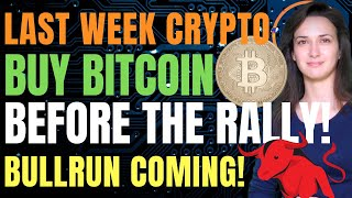 Buy Bitcoin Before the Rally! (Bullrun Coming!) - Last Week Crypto