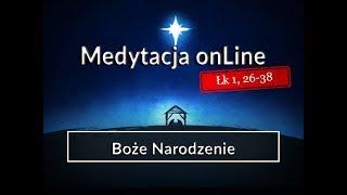 Medytacja Pisma Świętego onLine #Łk 1, 26-38(24.12.2017)