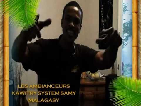 LES AMBIANCEURS (Kawitry System Samy Malagasy) pour I LOVE MADAGASCAR