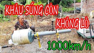 Hướng Dẫn Chế Tạo Súng Cồn 2019 | Cach Lam Sung Con | 1000km/h | Huge alcohol gun - Ông Thạch Vlog