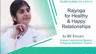 Rajyoga for healthy & happy relationships- BK Shivani- 4th Feb 2018; Jagdamba Bhawan