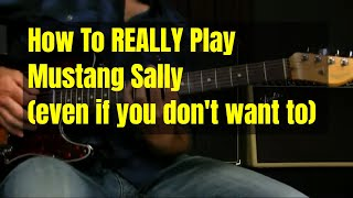 Blues Guitar Lesson | How To Play The Mustang Sally Groove The Right Way