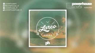 Larco - Andes (Radio Edit)